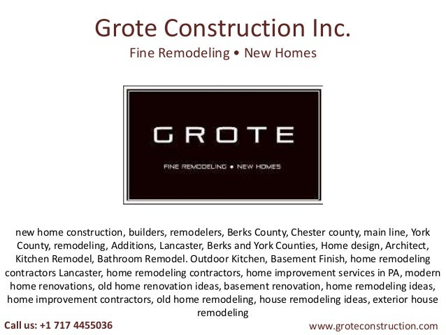 Grote Construction Inc. Fine Remodeling • New Homes  new home construction, builders, remodelers, Berks County, Chester co...