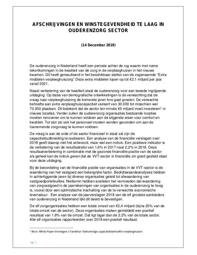 pg. 1 AFSCHRIJVINGEN EN WINSTEGEVENDHEID TE LAAG IN OUDERENZORG SECTOR (14 December 2019) De ouderenzorg in Nederland heef...