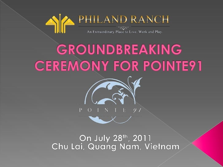 Groundbreaking ceremony for Pointe91<br />On July 28th, 2011<br />Chu Lai, Quang Nam, Vietnam<br />