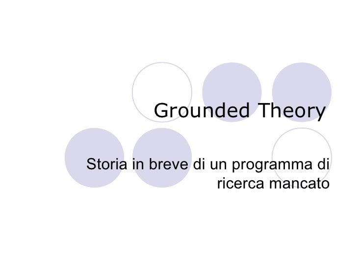 Grounded Theory  Storia in breve di un programma di                     ricerca mancato