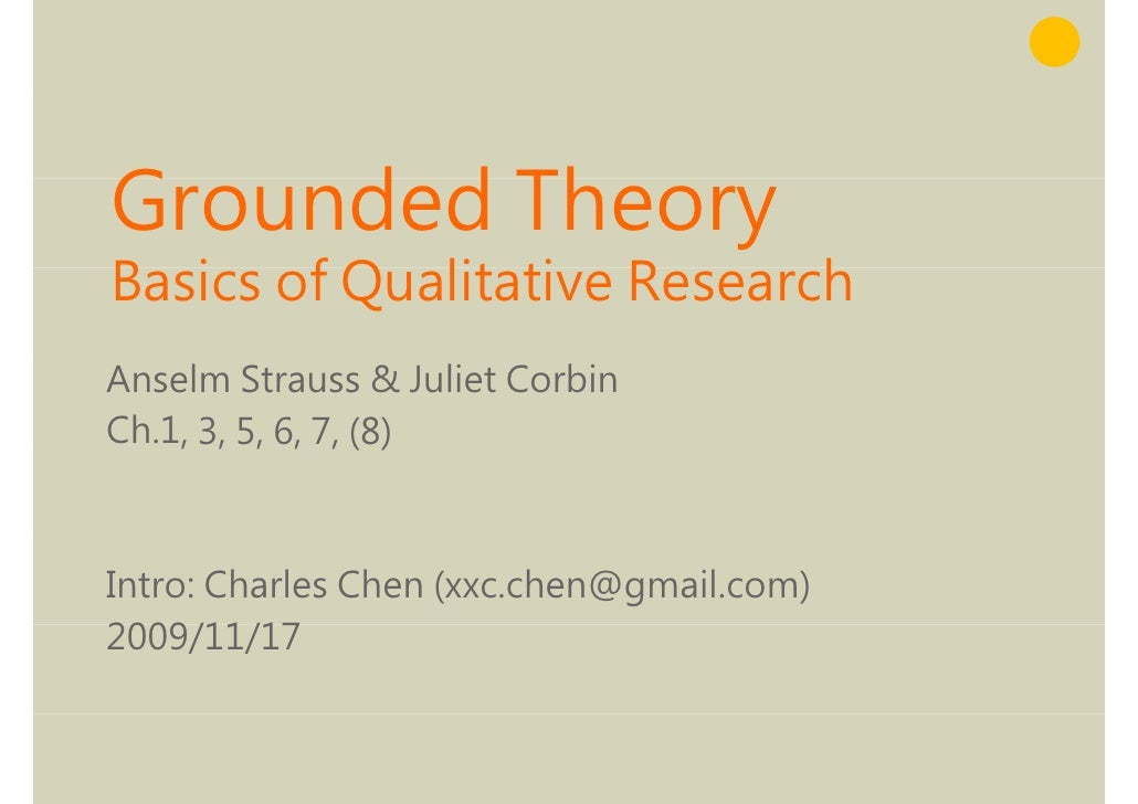 Grounded Theory G    d d Th Basics f Qualitative Research B i of Q lit ti R           h Anselm Strauss & Juliet Corbin Ch....