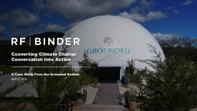 RF|Binder 950 Third Avenue New York, NY 10022 212-994-7600 www.rfbinder.com @RFBinder Converting Climate Change Conversati...