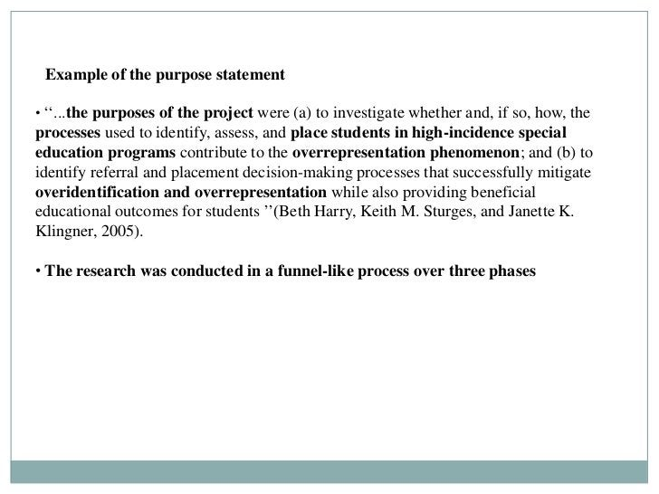 Example of the purpose statement• ''...the purposes of the project were (a) to investigate whether and, if so, how, thepro...