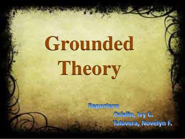 Grounded  Theory  .