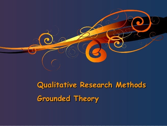 Qualitative Research Methods Grounded Theory