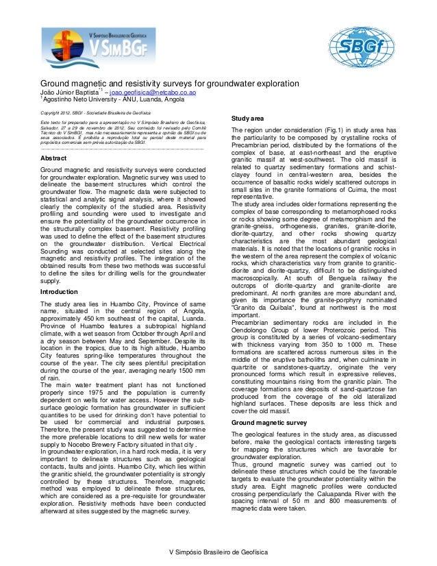V Simpósio Brasileiro de Geofísica Ground magnetic and resistivity surveys for groundwater exploration João Júnior Baptist...