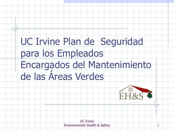UC Irvine  Plan de  Seguridad para los Empleados Encargados del Mantenimiento de las Áreas Verdes UC Irvine Environmental ...
