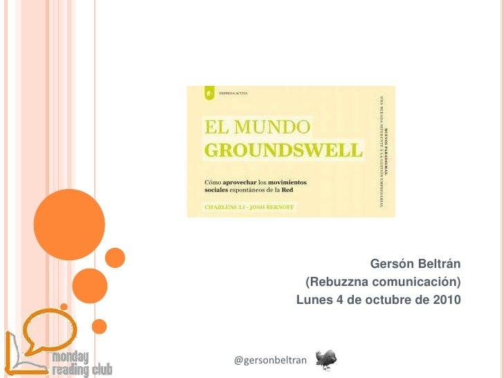 Gersón Beltrán<br />(Rebuzzna comunicación)<br />Lunes 4 de octubre de 2010<br />