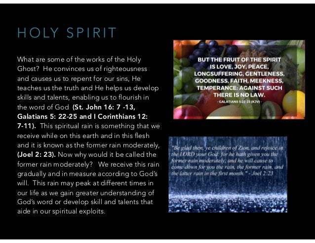 H O LY S P I R I T What are some of the works of the Holy Ghost? He convinces us of righteousness and causes us to repent ...