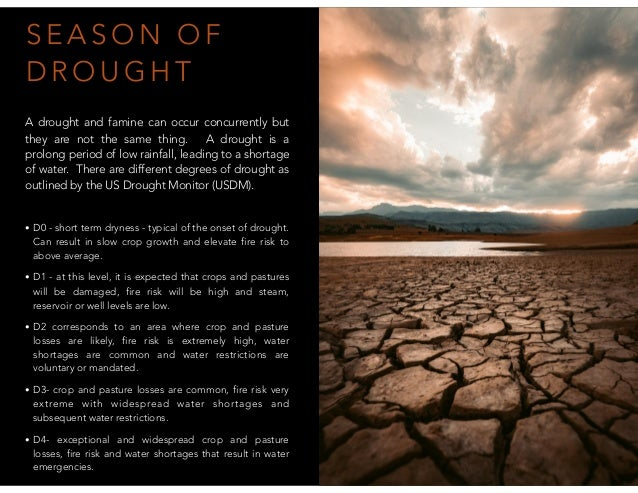 S E A S O N O F D R O U G H T A drought and famine can occur concurrently but they are not the same thing. A drought is a ...