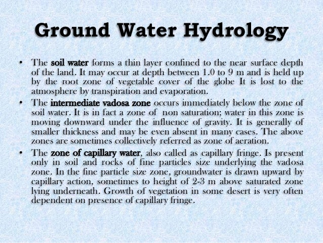 Ground Water Hydrology • The soil water forms a thin layer confined to the near surface depth of the land. It may occur at...