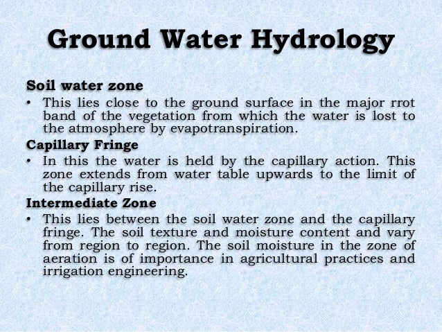 Ground Water Hydrology Soil water zone • This lies close to the ground surface in the major rrot band of the vegetation fr...