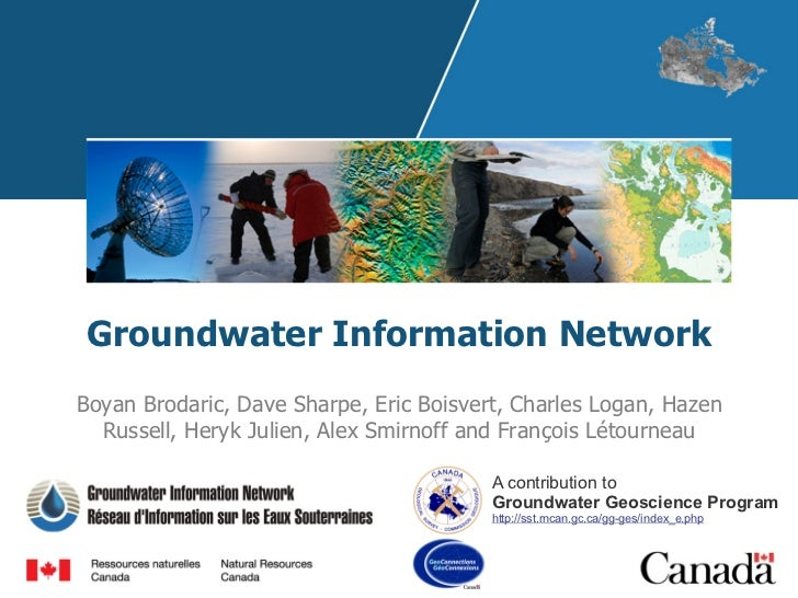 Groundwater Information NetworkBoyan Brodaric, Dave Sharpe, Eric Boisvert, Charles Logan, Hazen  Russell, Heryk Julien, Al...