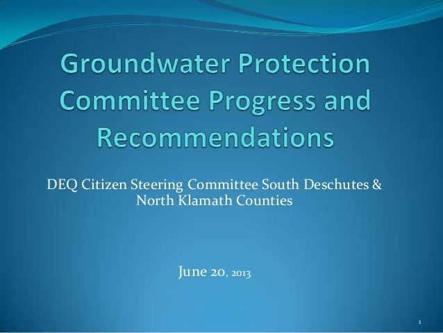 DEQ Citizen Steering Committee South Deschutes & North Klamath Counties June 20, 2013 1