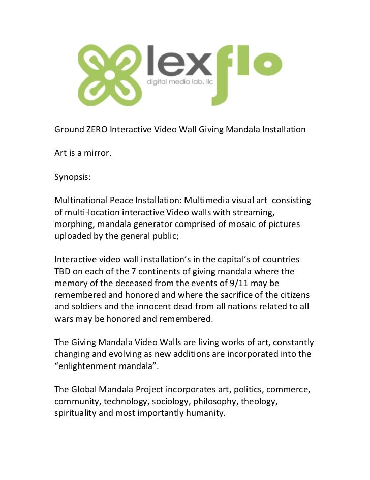 Ground ZERO Interactive Video Wall Giving Mandala Installation  Art is a mirror.   Synopsis...