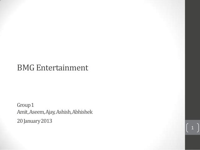 BMG EntertainmentGroup 1Amit, Aseem, Ajay, Ashish, Abhishek20 January 2013                                      1