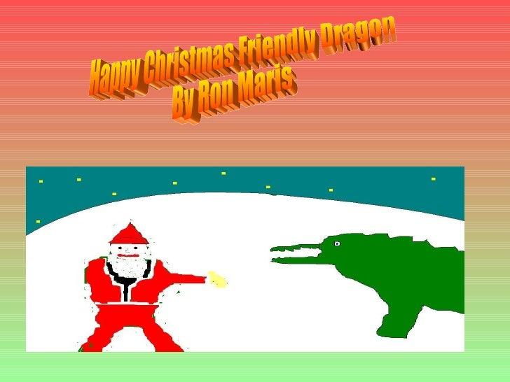 Happy Christmas Friendly Dragon By Ron Maris