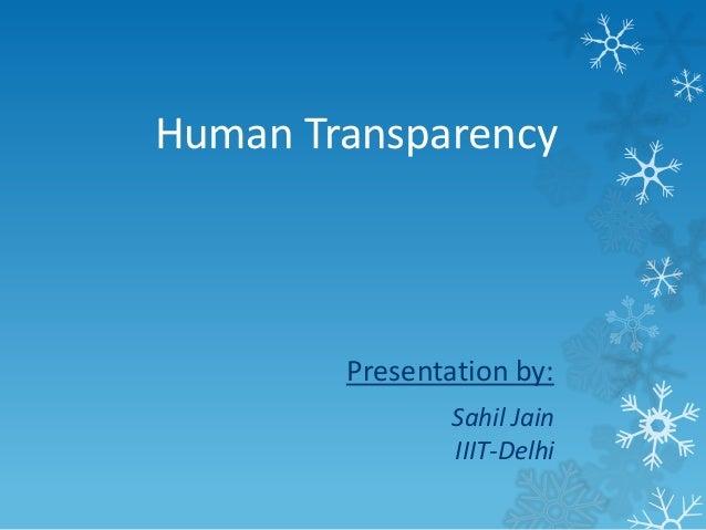 Human Transparency Presentation by: Sahil Jain IIIT-Delhi