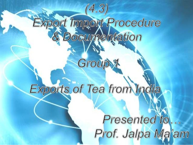 tea product export from india The largest tea producers india and china drink away most of their own production and share only a  like export, tea import (either for re-export or for .