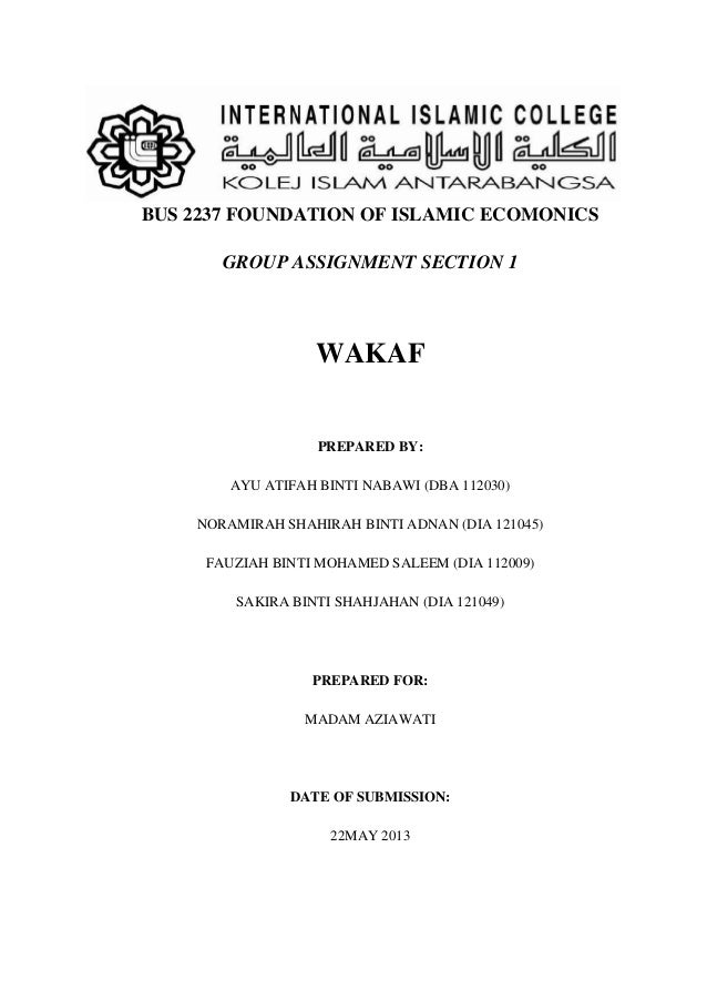 BUS 2237 FOUNDATION OF ISLAMIC ECOMONICS GROUP ASSIGNMENT SECTION 1  WAKAF  PREPARED BY: AYU ATIFAH BINTI NABAWI (DBA 1120...