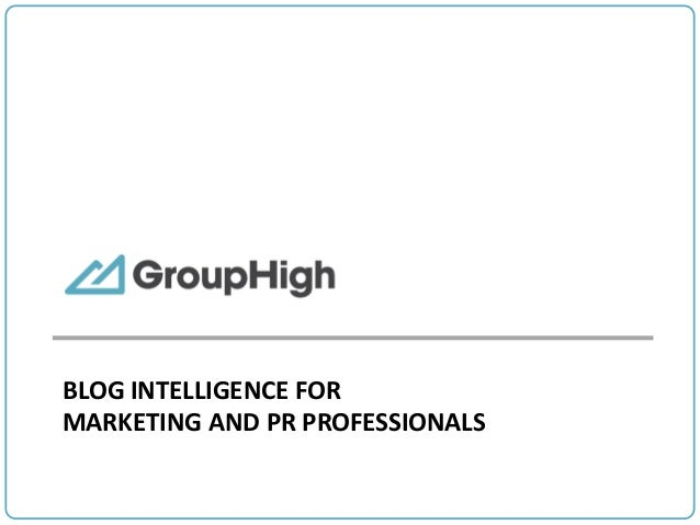 BLOG INTELLIGENCE FOR MARKETING AND PR PROFESSIONALS