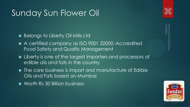 Sunday Sun Flower Oil  Belongs to Liberty Oil Mills Ltd  A certified company as ISO 9001 22000: Accredited Food Safety a...