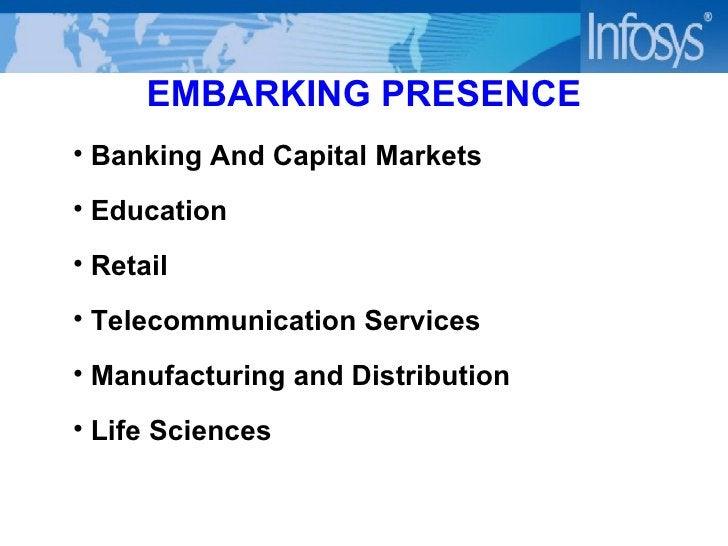 EMBARKING PRESENCE <ul><li>Banking And Capital Markets  </li></ul><ul><li>Education </li></ul><ul><li>Retail </li></ul><ul...