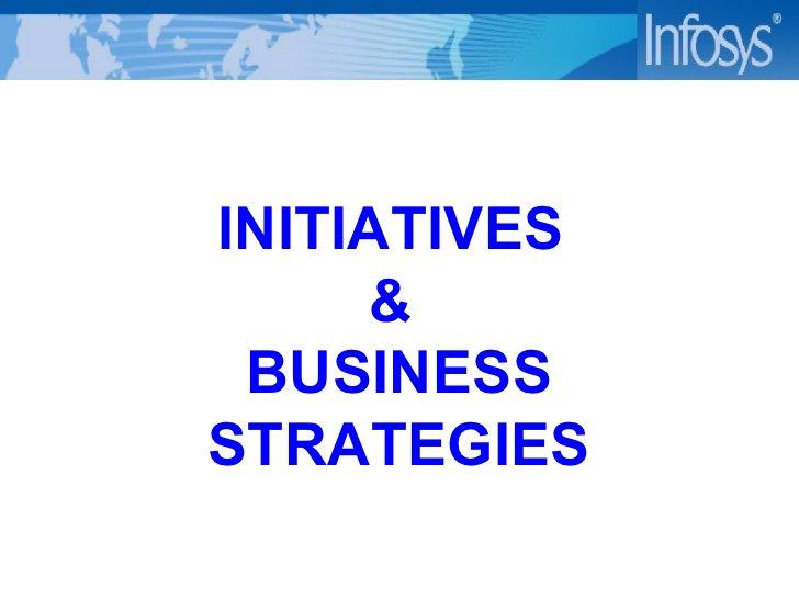 INITIATIVES  &  BUSINESS STRATEGIES