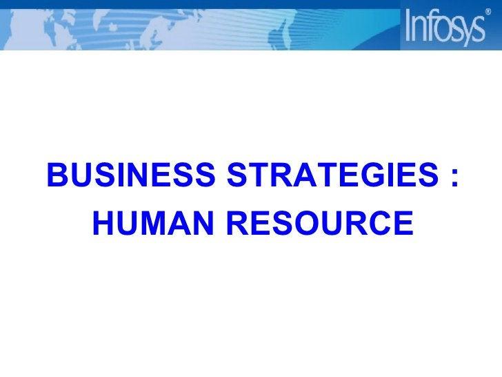 <ul><li>BUSINESS STRATEGIES : </li></ul><ul><li>HUMAN RESOURCE </li></ul>