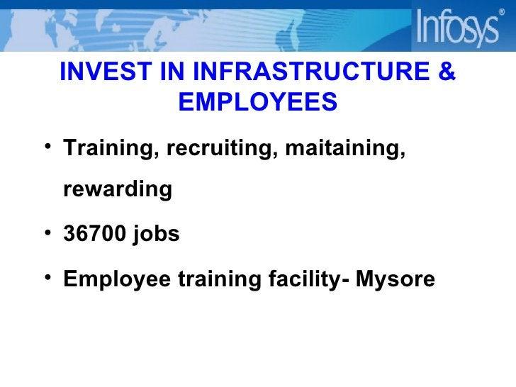 INVEST IN INFRASTRUCTURE & EMPLOYEES <ul><li>Training, recruiting, maitaining, rewarding </li></ul><ul><li>36700 jobs  </l...