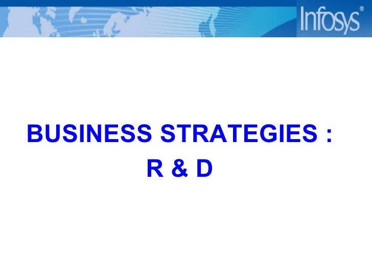 <ul><li>BUSINESS STRATEGIES : </li></ul><ul><li>R & D </li></ul>