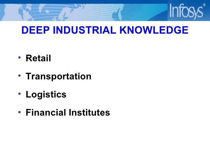 DEEP INDUSTRIAL KNOWLEDGE <ul><li>Retail </li></ul><ul><li>Transportation </li></ul><ul><li>Logistics </li></ul><ul><li>Fi...