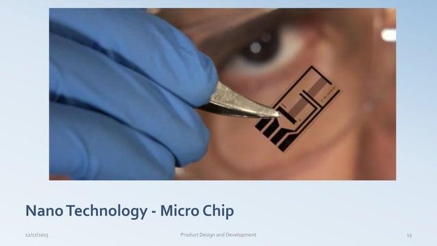 NanoTechnology - Micro Chip 12/17/2013 Product Design and Development 15