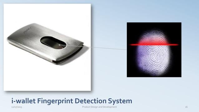 i-wallet Fingerprint Detection System 12/17/2013 16Product Design and Development