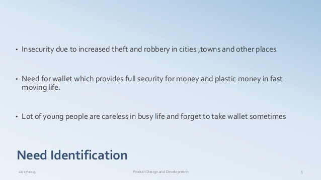 • Insecurity due to increased theft and robbery in cities ,towns and other places • Need for wallet which provides full se...