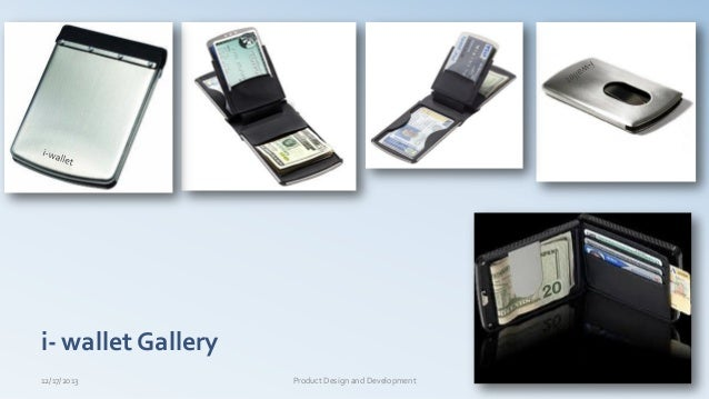 i- wallet Gallery 12/17/2013 18Product Design and Development
