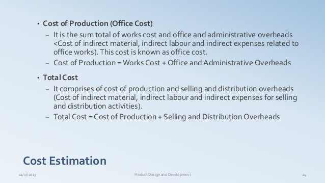 • Cost of Production (Office Cost) – It is the sum total of works cost and office and administrative overheads <Cost of in...