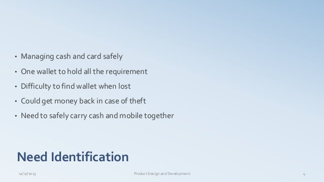 • Managing cash and card safely • One wallet to hold all the requirement • Difficulty to find wallet when lost • Could get...