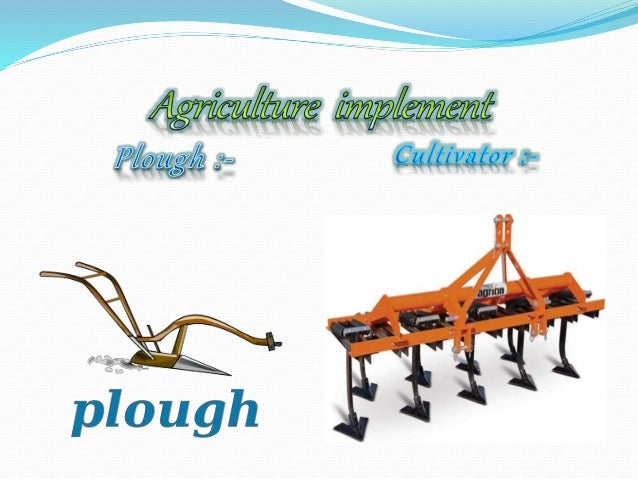 Seed drill : Nowadays the seed drill] is used for sowing with the help of tractors. This tool sows the seeds uniformly at ...
