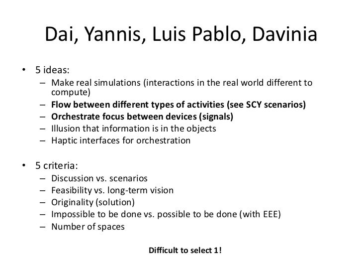 Dai, Yannis, Luis Pablo, Davinia• 5 ideas:    – Make real simulations (interactions in the real world different to      co...