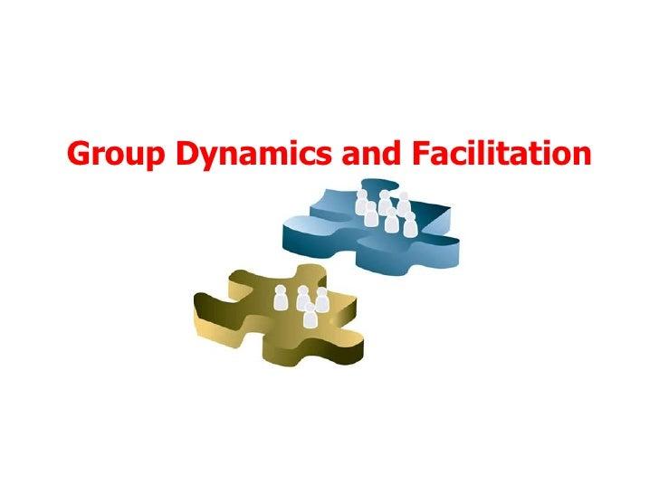 Group Dynamics and Facilitation