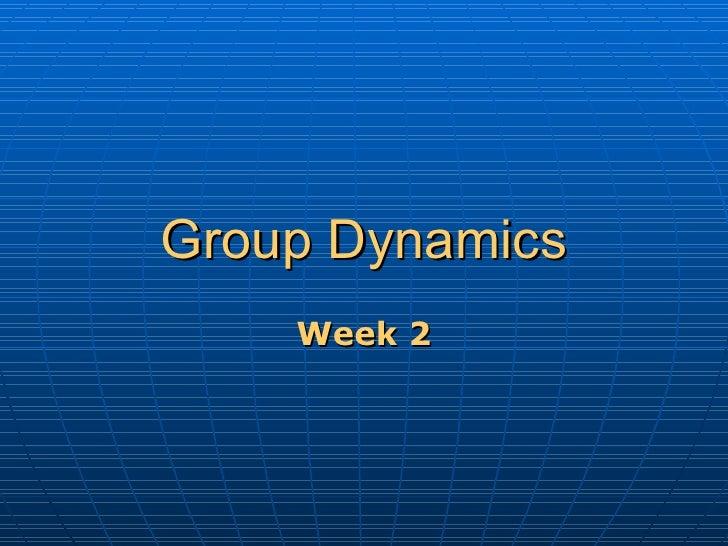 Group Dynamics Week 2