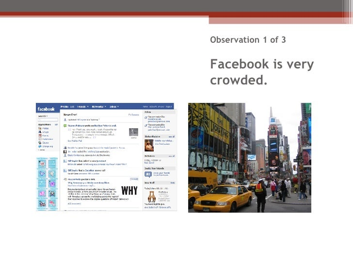 Observation 1 of 3 Facebook is very crowded.