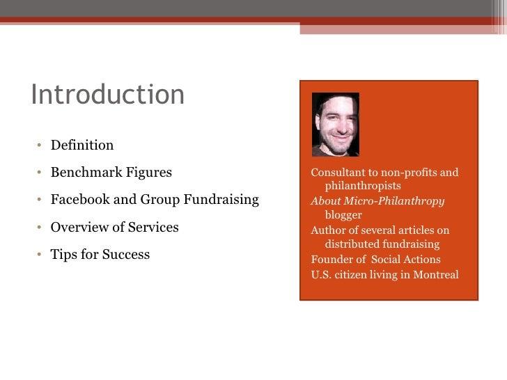 Introduction <ul><li>Definition </li></ul><ul><li>Benchmark Figures </li></ul><ul><li>Facebook and Group Fundraising </li>...