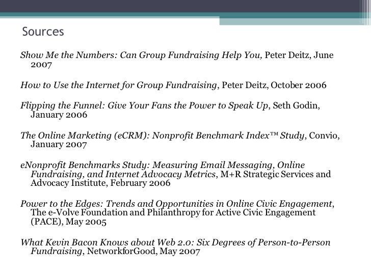 Sources <ul><li>Show Me the Numbers: Can Group Fundraising Help You,  Peter Deitz, June 2007 </li></ul><ul><li>How to Use ...