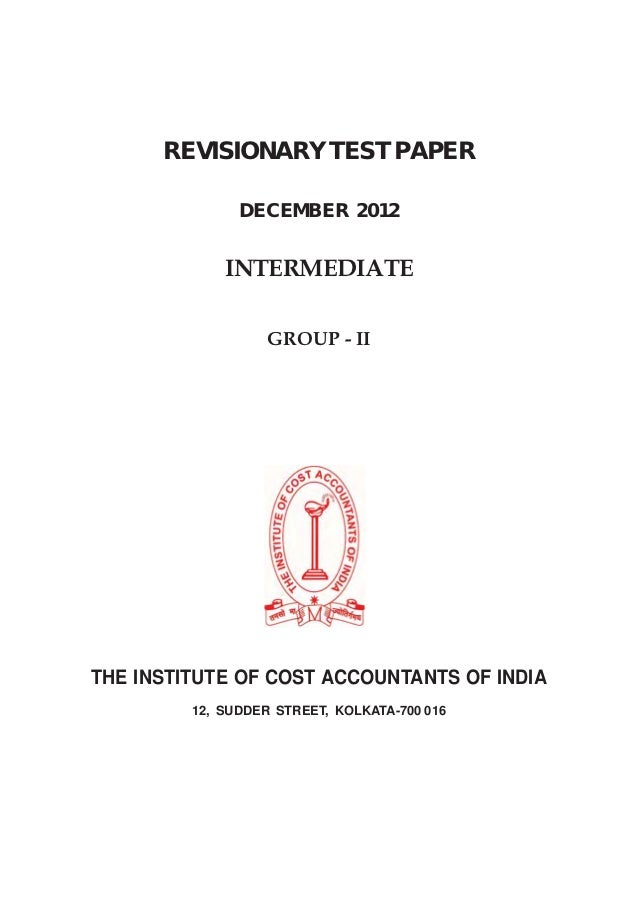 REVISIONARY TEST PAPER               DECEMBER 2012             INTERMEDIATE                   GROUP - IITHE INSTITUTE OF C...