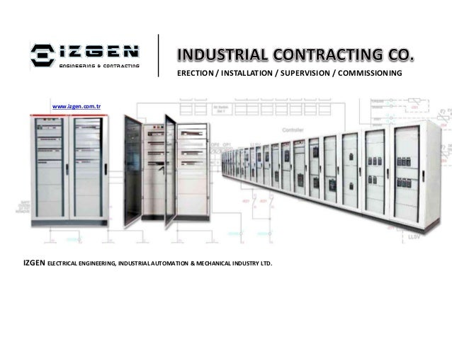 ERECTION / INSTALLATION / SUPERVISION / COMMISSIONING IZGEN ELECTRICAL ENGINEERING, INDUSTRIAL AUTOMATION & MECHANICAL IND...
