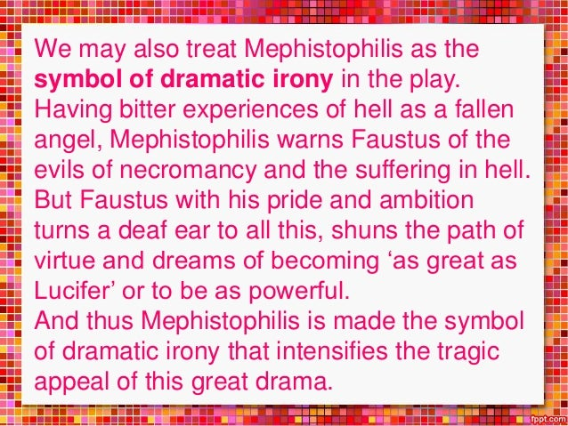 dramatic irony doctor faustus The tragical history of doctor faustus by christopher marlowe from the quarto of 1616 edited by the rev alexander dyce the tragicall history of the life and death.