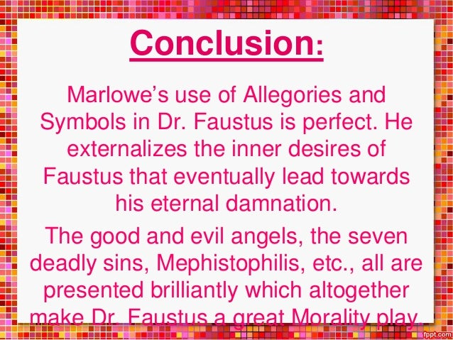 Use Of Allegory And Symbolism In Dr Faustus