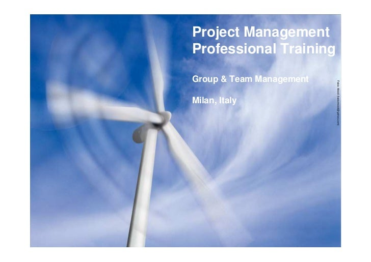 Project Management Professional Training  Group  Team Management                               Fabio Moioli (fabiomoioli@y...